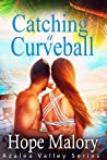 Catching a Curveball (Azalea Valley Series #4)