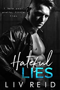 Hateful Lies: An Enemies to Lovers College Bully Romance