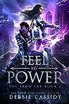 Feel My Power (The Iron Fae Book, #2)