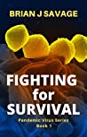 FIGHTING FOR SURVIVAL: It's survival of the fittest in a Post-Apocalyptic world (Pandemic Virus Series Book 1)