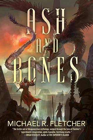 Ash and Bones by Michael R. Fletcher