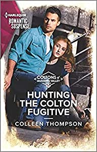Hunting the Colton Fugitive (The Coltons of Mustang Valley Book 11)