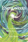 Encounters: A journey into the heart of God and His heart for you