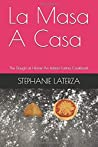 La Masa A Casa: The Dough at Home-An Italian-Latina Cookbook