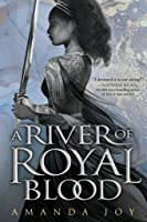 A River of Royal Blood (A River of Royal Blood, #1)