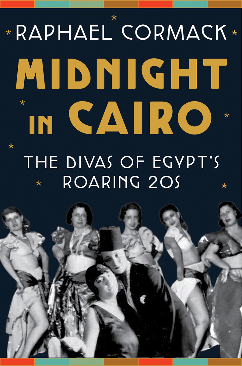 Midnight in Cairo: The Divas of Egypt's Roaring '20s