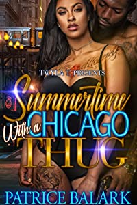 Summertime With A Chicago Thug