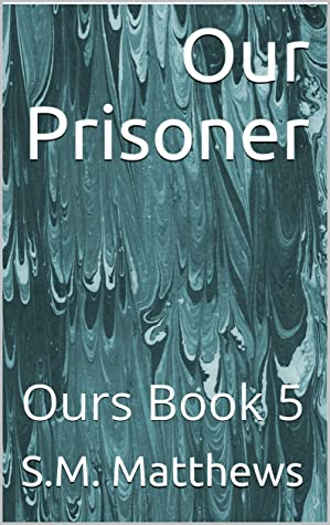 Our Prisoner