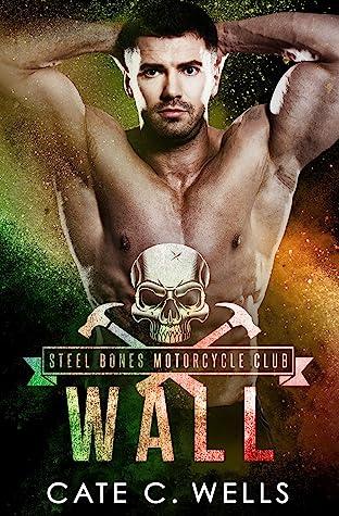 Wall (Steel Bones Motorcycle Club, #4.5)