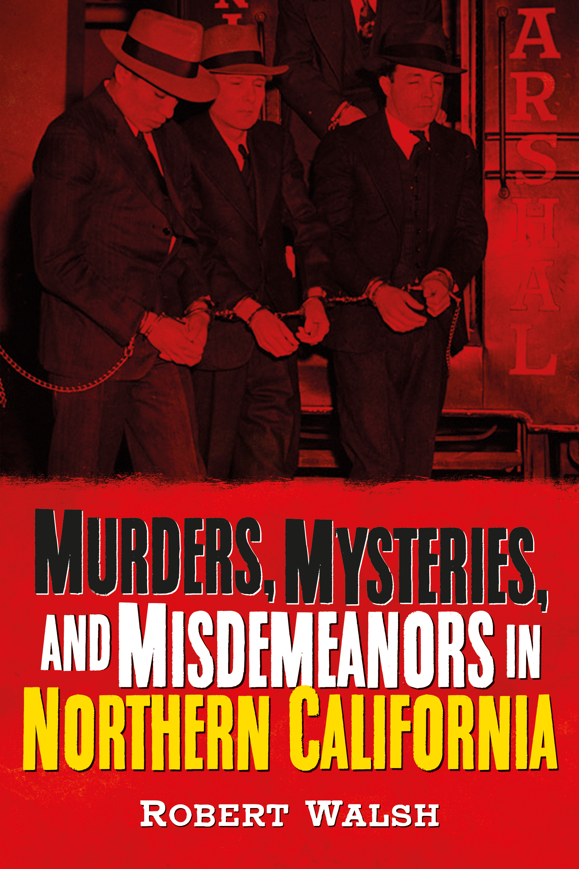 Murders, Mysteries, and Misdemeanors in Northern California