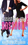 Assisting the Bosshole (The Bosshole Files, #1)