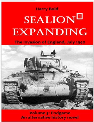 Sealion expanding: The German invasion of England, July 1940