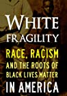 White Fragility: Race, Racism and the Future of Black Lives Matter in America