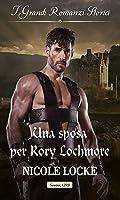 Una sposa per Rory Lochmore (L'eredità dei Lochmore Vol. 4)