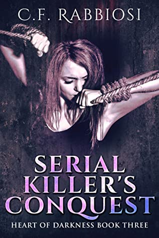 Serial Killer's Conquest (Heart Of Darkness #3)