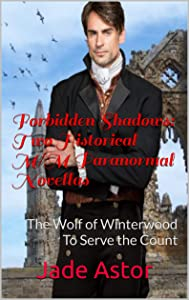 Forbidden Shadows: Two Historical M/M Paranormal Novellas: The Wolf of Winterwood and To Serve the Count
