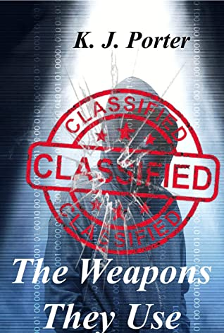 The Weapons They Use by K.J. Porter