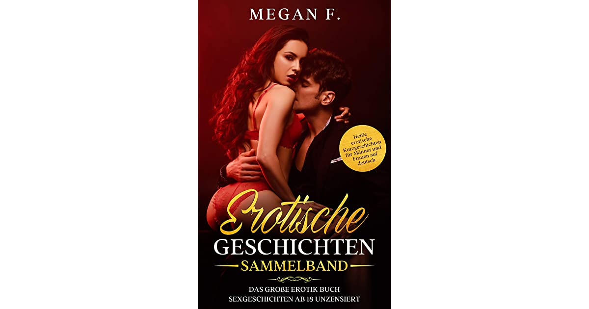 EROTISCHE GESCHICHTEN SAMMELBAND: Das große Erotik Buch