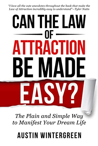 Can the Law of Attraction Be Made Easy?: The Plain and Simple Way to Manifest Your Dream Life