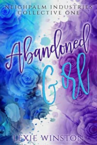 Abandoned Girl (Neighpalm Industries Collective, #1)