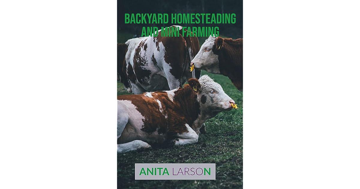 Backyard homesteading and Mini Farming : The Backyard ...