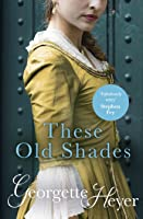 These Old Shades (Alistair, #1)
