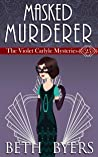 A Masked Murderer (The Violet Carlyle Mysteries Book 25)