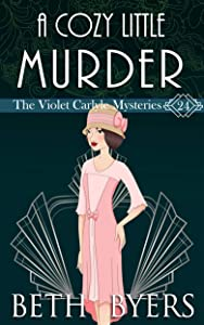 A Cozy Little Murder (The Violet Carlyle Mysteries Book 24)