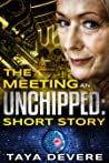 The Meeting: An Unchipped Short Story (Unchipped, #0.5)
