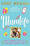 MumLife: What Nobody Ever Tells You About Being A Mum