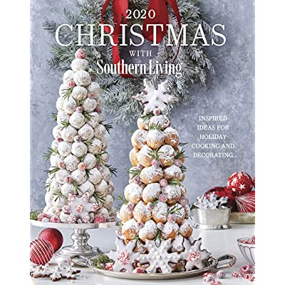 2020 Christmas With Southern Living Inspired Ideas For Holiday Cooking And Decorating By Editors Of Southern Living