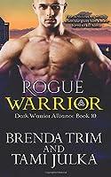 Rogue Warrior: Dark Warrior Alliance Book 10 (Volume 10)