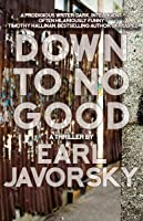 Down to No Good: A Thriller (PI Charlie Miner Thrillers Book 2)