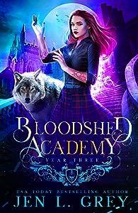 Bloodshed Academy: Year Three (Bloodshed Academy, #3)