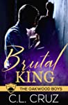 Brutal King (Oakwood Boys, #2)