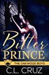 Bitter Prince (Oakwood Boys, #3)