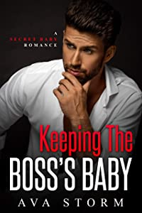 Keeping the Boss's Baby (Alpha Bosses #1)