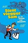 Stuntvlogger Sam en de vloek van Atlantis (Stuntvlogger Sam #2)