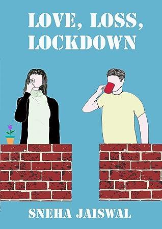 Love, Loss, Lockdown