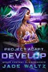 Develop (Project: Adapt, #3)