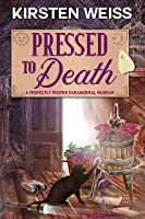 Pressed to Death: A Perfectly Proper Cozy Mystery (A Perfectly Proper Paranormal Museum Mystery Book 2)