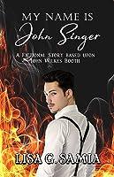 My Name is JOHN SINGER