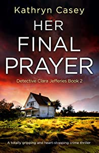 Her Final Prayer (Detective Clara Jefferies #2)