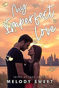 My (Im)perfect Love: A Friends to Lovers Sweet Romance Novel (Lyrics of Love Book 4)