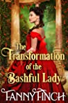 The Transformation of the Bashful Lady