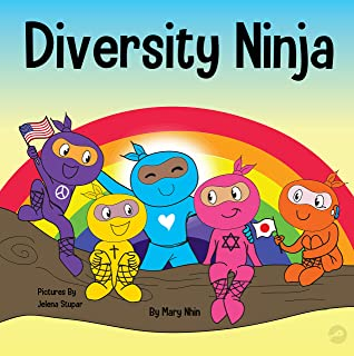 Diversity Ninja: An Anti-racist, Diverse Children's Book About Racism, Prejudice, Equality, and Inclusion
