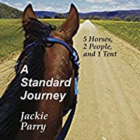 A Standard Journey: 5 Horses, 2 People and 1 Tent