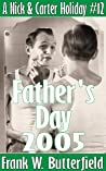 Father's Day, 2005 (A Nick & Carter Holiday` Book 12)