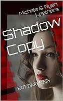 Shadow Copy: EXIT DARKNESS