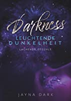 Darkness - Leuchtende Dunkelheit: Lachende Gefühle